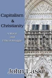 Capitalism & Christianity: A Moral and Ethical Struggle