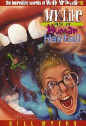 My Life as a Human Hairball