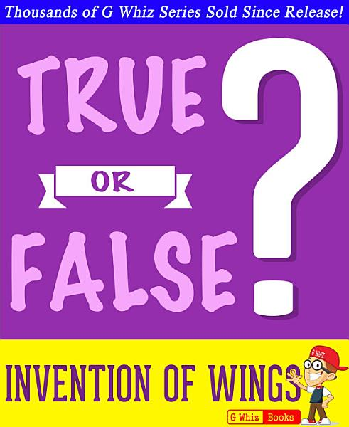 The Invention of Wings - True or False?