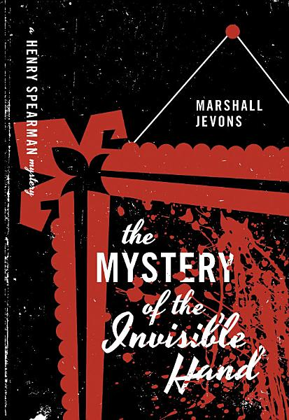 Download The Mystery of the Invisible Hand Book