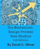 The Mechanical Design Process Case Studies  2nd Edition PDF
