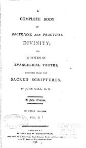 A Complete Body of Doctrinal and Practical Divinity: Or, A System of Evangelical Truths, Deduced from the Sacred Scriptures, Volume 2
