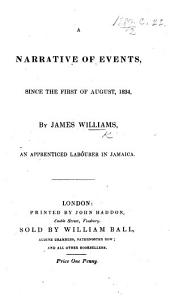 A Narrative of Events Since the First of August, 1834