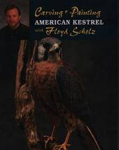 Carving and Painting an American Kestrel with Floyd Scholz