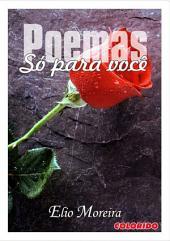 """Poemas """"SÓ Para VocÊ"""""""