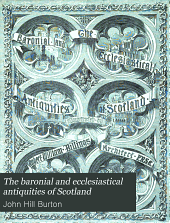 The Baronial and Ecclesiastical Antiquities of Scotland: Volume 2