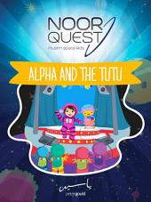 Noor Quest: Alpha and the Tutu