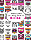 The Gorgeous Colouring Book for GIRLS  A Really RELAXING Colouring Book