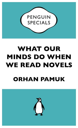 What Our Minds Do When We Read Novels  Penguin Special