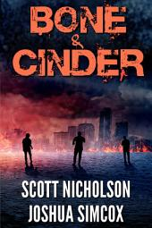 Bone and Cinder: A Free Post-Apocalyptic Thriller