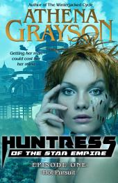 Huntress of the Star Empire Episode 1: Hot Pursuit
