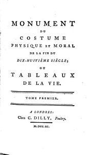 Monument du costume physique et moral de la fin du dix-huitième siècle: ou tableaux de la vie, Volume1