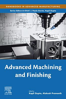 Advanced Machining and Finishing