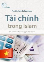 Tài chính trong Islam: Giáo lý Halal và Haram trong giao dịch tài chính