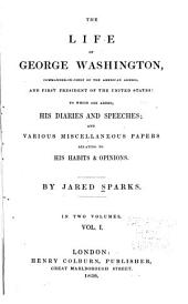 The Life of George Washington: Commander-in-chief of the American Armies, and First President of the United States, Volume 1