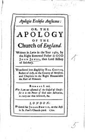 Apologia Ecclesiæ Anglicanæ: or, the Apology of the Church of England. ... Translated ... by T. Cheyne. L.P.