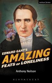 Edward Gant's Amazing Feats of Loneliness