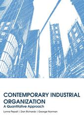 Contemporary Industrial Organization: A Quantitative Approach: A Quantitative Approach