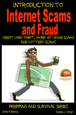 Introduction to Internet Scams and Fraud   Credit Card Theft  Work At Home Scams and Lottery Scams