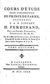 Cours d'étude pour l'instruction du Prince de Parme: aujourd'hui S.A.R. l'Infant D. Ferdinand. Histoire moderne, Volume8