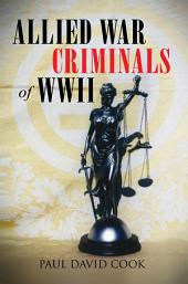 Allied War Criminals of WWII