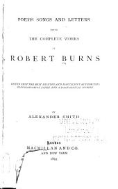 Poems, Songs and Letters: Being the Complete Works of Robert Burns