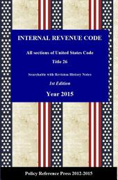 The Internal Revenue Code 2015 (Annotated): USC Title 26