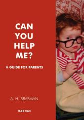 Can You Help Me?: A Guide for Parents