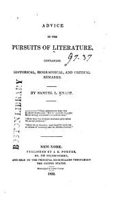 Advice in the Pursuits of Literature, Containing Historical, Biographical, and Critical Remarks