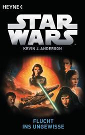 Star WarsTM: Flucht ins Ungewisse: Roman