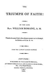 The Triumph of Faith: By the Late Rev. William Romaine