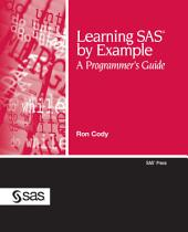 Learning SAS(R) by Example:: A Programmer's Guide