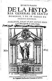 Historia general de Santo Domingo y de su Orden de Predicadores: Por Joan Lopez, Τόμος 4