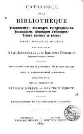 Catalogue de la bibliothèque ... formée ... par messieurs Izaak, Iohannes et le dr. Iohannes Enschedé ... dont la vente aura lieu: Volume 2