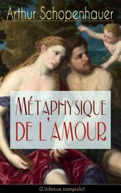 M̩taphysique de l'amour (L'̩dition int̩grale)