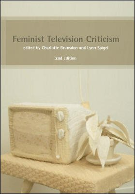 Feminist Television Criticism  A Reader PDF