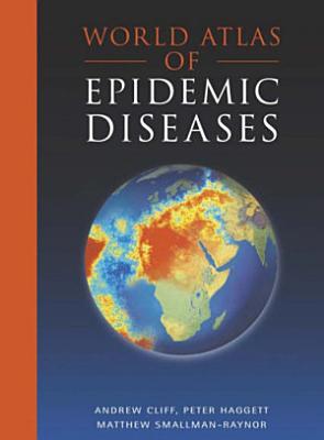 World Atlas of Epidemic Diseases PDF