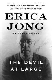 The Devil at Large: Erica Jong on Henry Miller