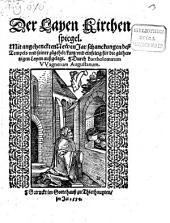 Der Layen Kirchenspiegel: mit angehenckten Newen Jar schanckungen deß Tempels und seiner zugehör