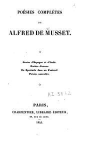 Poésies complètes: Contes d'Espagne et d'Italie ; Poésies diverses ; Un spectacle dans un fauteuil ; Poésies nouvelles