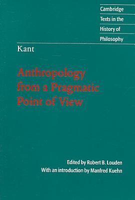 Kant  Anthropology from a Pragmatic Point of View