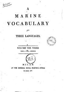 Vocabolario Di Marina in Tre Lingue  Tomo Primo   Volume the Third  Simone Stratico  Book