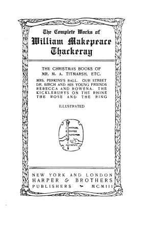 The Complete Works of William Makepeace Thackeray: The Christmas books of Mr. M.A. Titmarsh, etc