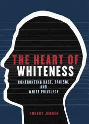 The Heart Of Whiteness Book PDF