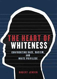 The Heart of Whiteness Book