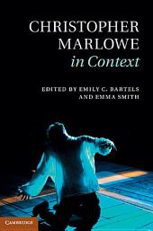Christopher Marlowe in Context