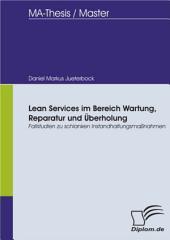 Lean Services im Bereich Wartung, Reparatur und Überholung: Fallstudien zu schlanken Instandhaltungsmaßnahmen