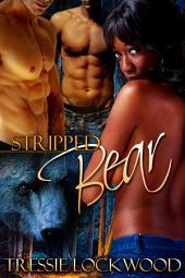 Stripped Bear: Interracial Shifter Romance/Stripped Bear 1