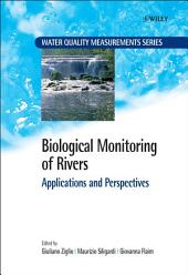Biological Monitoring of Rivers: Applications and Perspectives