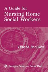 A Guide For Nursing Home Social Workers Book PDF